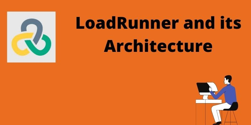 LoadRunner and its Architecture
